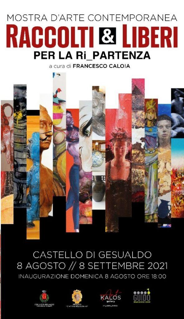 Castello di Gesualdo 8 agosto – 8 settembre 2021 – Collettiva d'Arte contemporanea Raccolti & Liberi per la Ri_Partenza a cura di Francesco Caloia